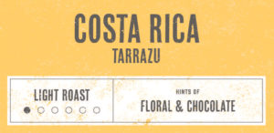 Coffee Label. Costa Rica Tarrazu. Light Roast. Hints of Floral and Chocholate.