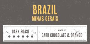 Coffee Label. Brazil Minas Gerais. Dark Roast. Hints of Dark Chocolate and Orange.