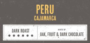 Coffee Label. Peru Cajamarca. Dark Roast. Hints of Oak, Fruit and Dark Chocolate.